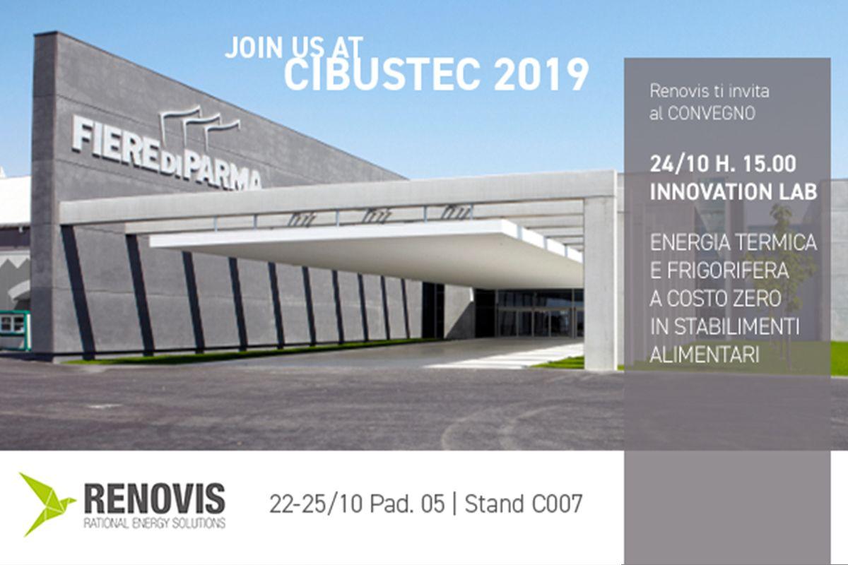 Renovis Energy ti aspetta dal 22 al 25 ottobre a Parma, presso la fiera Cibustec 2019